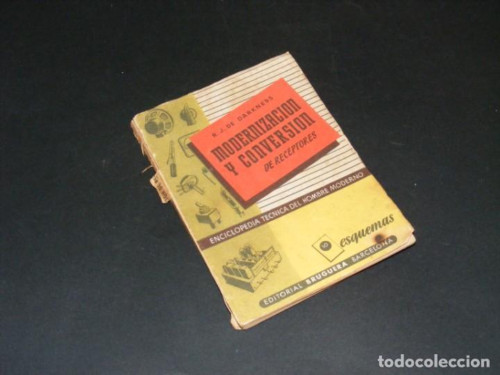 MODERNIZACIÓN Y CONVERSIÓN DE RECEPTORES -1ª EDICIÓN 1948-R. J. DARKNESS-VER DESCRIPCIÓN. (Radios, Gramófonos, Grabadoras y Otros - Catálogos, Publicidad y Libros de Radio)