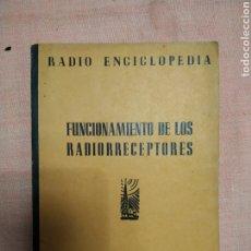 Radios antiguas: FUNCIONAMIENTO DE LOS RECEPTORES (VOL. VII RADIOENCICLOPEDIA, ED. BRUGUERA) 1944. Lote 252689050