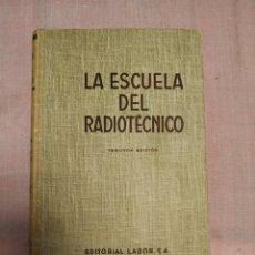 Radios antiguas: LA ESCUELA DEL RADIOTECNICO. TOMO III. 2 EDICIÓN. 1954. Lote 252859255