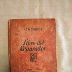Rádios antigos: LIBRO DEL REPARADOR (R.J. DE DARKNESS) 1 EDICIÓN 1944, RECEPTORES RADIOTELEFONICOS NO RADIACTIVOS. Lote 253778605