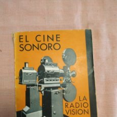 Radios antiguas: EL CINE SONORO, LA RADIO VISION (AGUSTÍN RIU) 2 EDICIÓN 1937. Lote 253781015