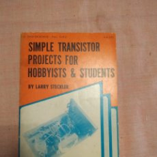 Radios antiguas: SIMPLE TRANSISTOR PROJECTS FOR HOBBYIST & STUDENTS (LARRY STECKLER)1975 USA. Lote 253790860