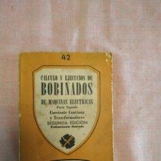 Radios antiguas: CALCULO Y EJECUCIÓN DE BOBINADOS DE MÁQUINAS ELÉCTRICAS 1945. Lote 253798770