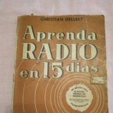 Radios antiguas: APRENDA RADIO EN 15 DÍAS (CHRISTIAN GELLERT). Lote 253803030
