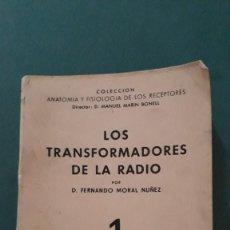 Rádios antigos: LOS TRANSFORMADORES DE LA RADIO 1, D.FERNANDO MORAL NUÑEZ, MARCOMBO EDICIONES TÉCNICAS BARCELONA. Lote 253807080