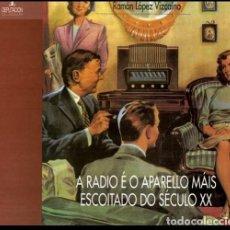 Rádios antigos: RADIO. VALVULAS. TRANSISTOR. CATALOGO. RAMON LOPEZ VIZCAINO. CORUÑA 1999. GALICIA. LEER. COMO NUEVO. Lote 253838805