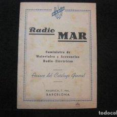 Radios antiguas: RADIO MAR-MATERIALES Y ACCESORIOS RADIO ELECTRICOS-CATALOGO PUBLICIDAD-VER FOTOS-(K-2221). Lote 254436360