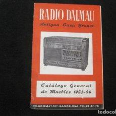 Radios antiguas: RADIO DALMAU-CASA BRUNET-CATALOGO GENERAL 1953 54-PUBLICIDAD ANTIGUA-VER FOTOS-(K-2227). Lote 254438385