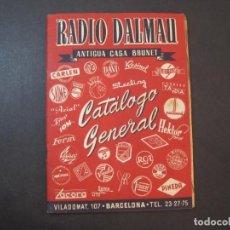 Radios antiguas: RADIO DALMAU-CASA BRUNET-CATALOGO GENERAL-PUBLICIDAD ANTIGUA-VER FOTOS-(K-2228). Lote 254438535