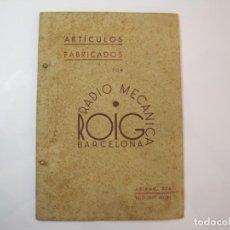 Radios antiguas: RADIO MECANICA ROIG BARCELONA-ARTICULOS FABRICADOS-CATALOGO PUBLICIDAD-VER FOTOS-(K-2233). Lote 254440260