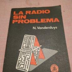 Radios antiguas: LA RADIO SIN PROBLEMA (N. VANDERSLUYS) 1982. Lote 255628895