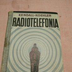 Radios antiguas: COMPENDIO DE RADIOTELEFONÍA (L. F. KENDALL) 3 EDICIÓN. 1938. Lote 255629110