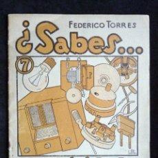 Radios antiguas: REVISTA SABES... ELECTRICIDAD Y RADIO, Nº 7. FEDERICO TORRES. MANUAL DE INICIACIÓN. 1º ED., 1948. Lote 255674520
