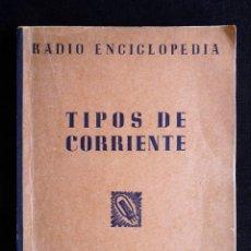 Radios antiguas: TIPOS DE CORRIENTE. RADIO ENCICLOPEDIA, Nº 3. 1ª ED. BRUGUERA, 1944. Lote 255943155