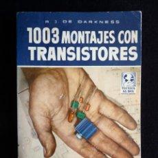 Radios antiguas: 1003 MONTAJES CON TRANSISTORES. R.J. DE DARKNESS. TÉCNICA AL DÍA. 1ª ED. BRUGUERA, 1958. Lote 255946865