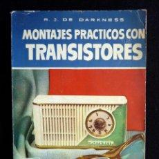 Radios antiguas: MONTAJES PRÁCTICOS CON TRANSISTORES. R.J. DE DARKNESS. TÉCNICA AL DÍA. 1ª ED. BRUGUERA, 1958. Lote 255947520