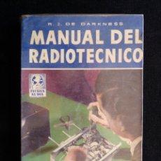 Rádios antigos: MANUAL DEL RADIOTÉCNICO. R.J. DE DARKNESS. TÉCNICA AL DÍA. 1ª ED. BRUGUERA, 1956. Lote 255948075