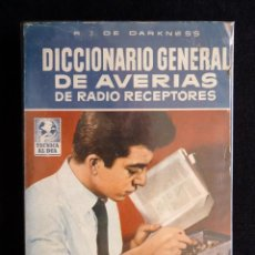 Radios antiguas: DICCIONARIO GENERAL DE AVERIAS DE RADIO RECEPTORES. R.J. DE DARKNESS. TÉCNICA AL DÍA. 1ª ED. BRUGUER. Lote 255948225