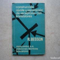 """Radios antiguas: CONSTRUCCIÓN AJUSTE Y REPARACIÓN DE RECEPTORES CON TRANSISTORES"""". Lote 256027195"""