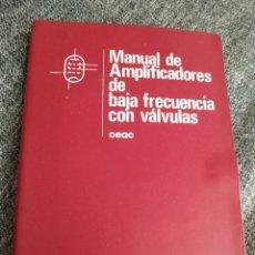 Rádios antigos: MANUAL DE AMPLIFICADORES DE BAJA FRECUENCIA CON VALVULAS - FRANCISCO RUIZ VASSALLO (CEAC 1979)). Lote 257700980