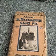 Radios antiguas: LA TELEGRAPHIE SANS FIL (A. BERGET) 1922. Lote 257703870