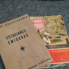 Radios antiguas: ESTACIONES EMISORAS (RADIO ENCICLOPEDIA BRUGUERA) 1946 + ELEMENTOS GALVANICOS (MANUAL DE RADIO) 1953. Lote 257706910
