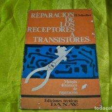 Radio antiche: ANTIGUO LIBRO REPARACIÓN DE LOS RECEPTORES A TRANSISTORES DE H. SCHREIBER, EDICIONES T. DANAE 1967. Lote 258210005