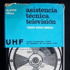Radios antiguas: ASISTENCIA TÉNICA TELEVISIÓN. GÜNTHER FELLBAUM. MARCOMBO, 1965. Lote 258229120