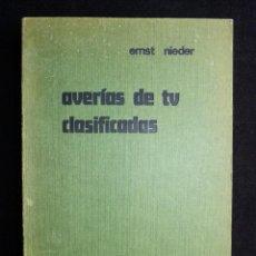 Radios antiguas: AVERÍAS DE TV CLASIFICADAS. ERNST NIEDER. MARCOMBO, 1977. Lote 258229135
