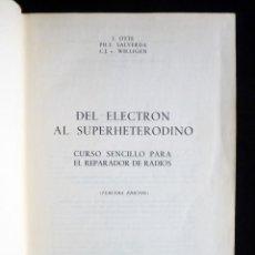 Radios antiguas: DEL ELECTRÓN AL SUPERHETERODINO. CURSO RADIO. J. OTTE Y OTROS. BIBLIOTECA TÉCNICA PHILIPS. PARANINFO. Lote 258229295