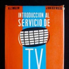 Radios antiguas: INTRODUCCIÓN AL SERVICIO DE TV. SWALUW Y VAN DER WOERD. BIBLIOTECA TÉCNICA PHILIPS. PARANINFO, 1967. Lote 258229395