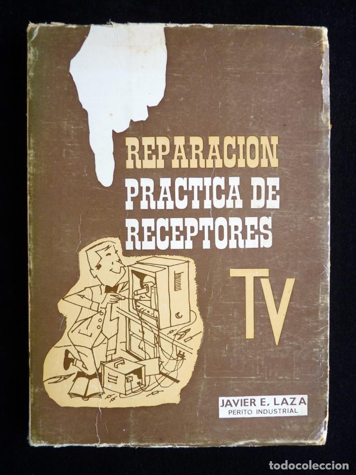 REPARACIÓN PRÁCTICA DE RECEPTORES TV. JAVIER E. LAZA. JANZER, 1969 (Radios, Gramófonos, Grabadoras y Otros - Catálogos, Publicidad y Libros de Radio)