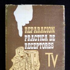 Radios antiguas: REPARACIÓN PRÁCTICA DE RECEPTORES TV. JAVIER E. LAZA. JANZER, 1969. Lote 258229720
