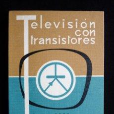Radios antiguas: TELEVISIÓN CON TRANSISTORES. R. BESSON. PARANINFO, 1968. Lote 258229895