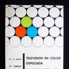 Radios antiguas: TELEVISIÓN EN COLOR EXPLICADA. W. A. HOLM. BIBLIOTECA TÉCNICA PHILIPS. PARANINFO, 1967. Lote 258229925