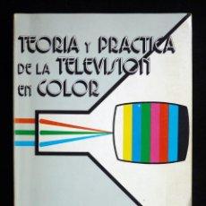 Radios antiguas: TEORÍA Y PRÁCTICA DE LA TELEVISIÓN EN COLOR. J. CALVILLO CASTAÑO, 1982. Lote 258230035