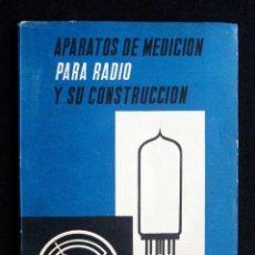 Rádios antigos: APARATOS DE MEDICIÓN PARA RADIO Y SU CONSTRUCCIÓN. D. ALLENDEN. PARANINFO, 1964. Lote 258230155