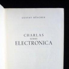 Radios antiguas: CHARLAS SOBRE ELECTRÓNICA. GUSTAV BÜSCHER. BIBLIOTECA TÉCNICA PHILIPS. PARANINFO, 1967. Lote 258230275