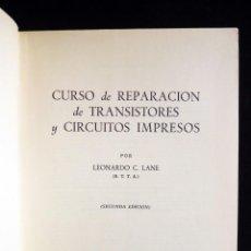 Radios antiguas: CURSO DE REPARACIÓN DE TRANSISTORES Y CIRCUITOS IMPRESOS. LEONARD C. LANE. PARANINFO, 1966. Lote 258230545