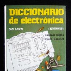 Radios antiguas: DICCIONARIO DE ELECTRÓNICA. S.W. AMOS. ESPAÑOL-INGLES, INGLES-ESPAÑOL. PARANINFO, 1988. Lote 258230595