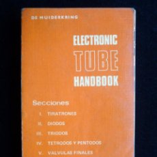 Radio antiche: ELECTRONIC TUBE HANDBOOK. DE MUIDERKRING. PARANINFO, 1977. Lote 258230830