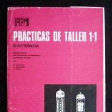 Radios antiguas: ELECTRÓNICA FP1. PRÁCTICAS DE TALLER 1.1. BRUÑO-EDEBÉ, 1979. FORMAIÓN PROFESIONAL. Lote 258230890