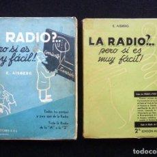 Radio antiche: LA RADIO... PERO SI ES MUY FÁCIL. E. AISBERG. 2 TOMOS. ED. ARBÓ, 1947-60. Lote 258231570