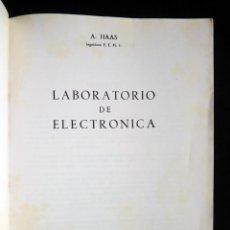 Radios antiguas: LABORATORIO DE ELECTRÓNICA. A. HAAS. PARANINFO, 1967. Lote 258231620