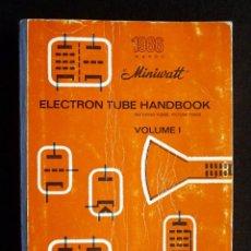 Radios antiguas: MINIWATT ELECTRON TUBE HANDBOOK. VOLUMEN I. 1966. EN INGLÉS. Lote 258232205