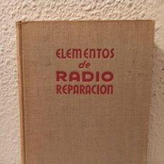 Radio antiche: LIBRO ELEMENTOS DE RADIO REPARACIÓN. Lote 262134965