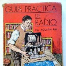 Radios Anciennes: RIU, A. GUÍA PRÁCTICA DE RADIO.. Lote 264045120