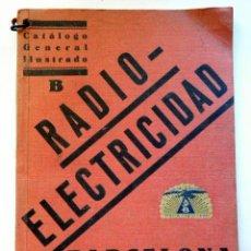 Rádios antigos: CATÁLOGO GENERAL ILUSTRADO . B RADIO-ELECTRICIAD . JUGI . BARCELONA.. Lote 264052310