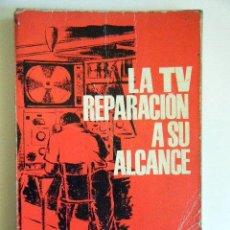 Radios Anciennes: DE IVANA, J. LA TV REPARACIÓN A SU ALCANCE.. Lote 264416999