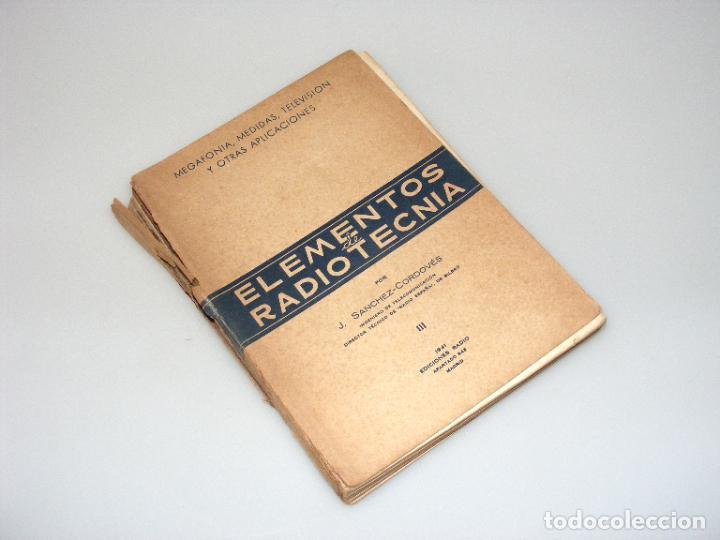 ELEMENTOS DE RADIOTECNIA - PRIMERA EDICIÓN (1941) - TOMO III - VER DESCRIPCIÓN. (Radios, Gramófonos, Grabadoras y Otros - Catálogos, Publicidad y Libros de Radio)